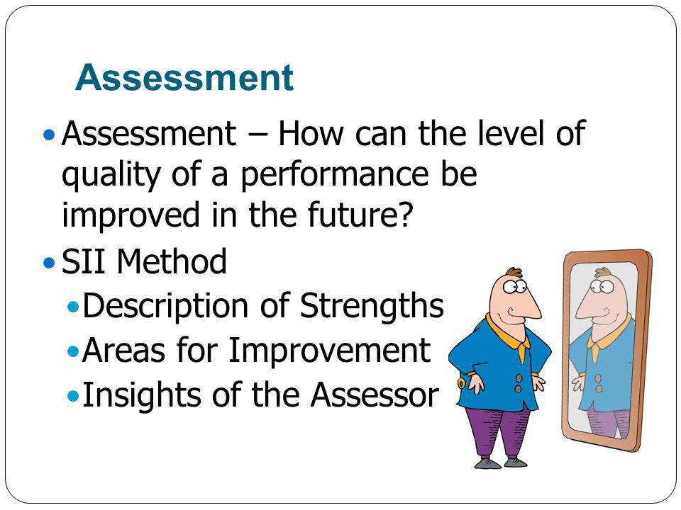 Assessment Assessment – How can the level of quality of a performance be improved in the future.