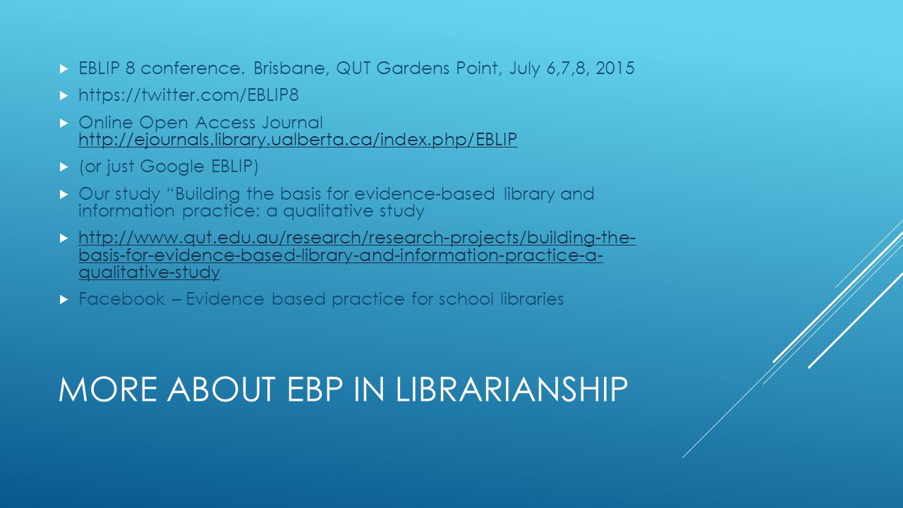 MORE ABOUT EBP IN LIBRARIANSHIP  EBLIP 8 conference.
