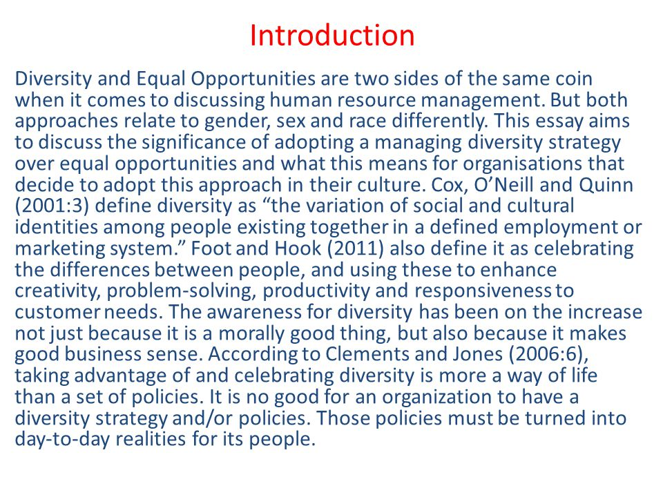 Introduction Diversity and Equal Opportunities are two sides of the same coin when it comes to discussing human resource management.