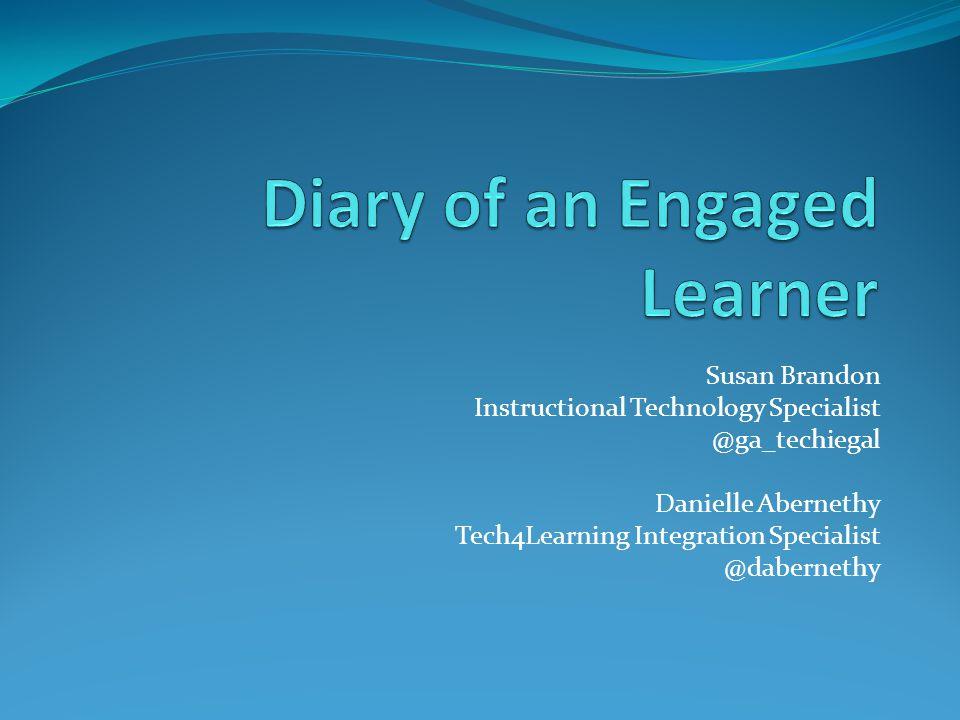 Susan Brandon Instructional Technology Specialist @ga_techiegal Danielle Abernethy Tech4Learning Integration Specialist @dabernethy