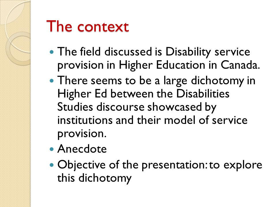 The context The field discussed is Disability service provision in Higher Education in Canada.