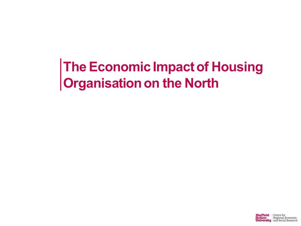 The Economic Impact of Housing Organisation on the North