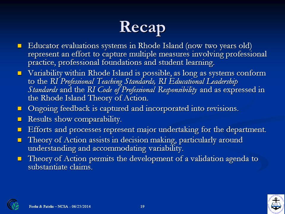 Recap Educator evaluations systems in Rhode Island (now two years old) represent an effort to capture multiple measures involving professional practic