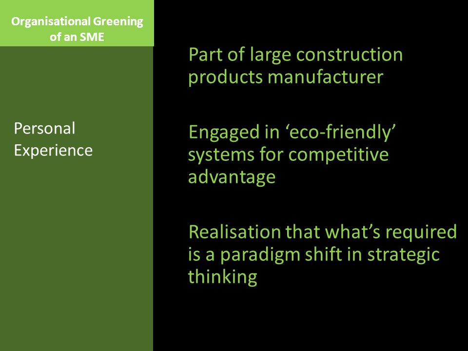 Organisational Greening of an SME  Motivation  Commitment  Implementation Greening an organisation is a phased process