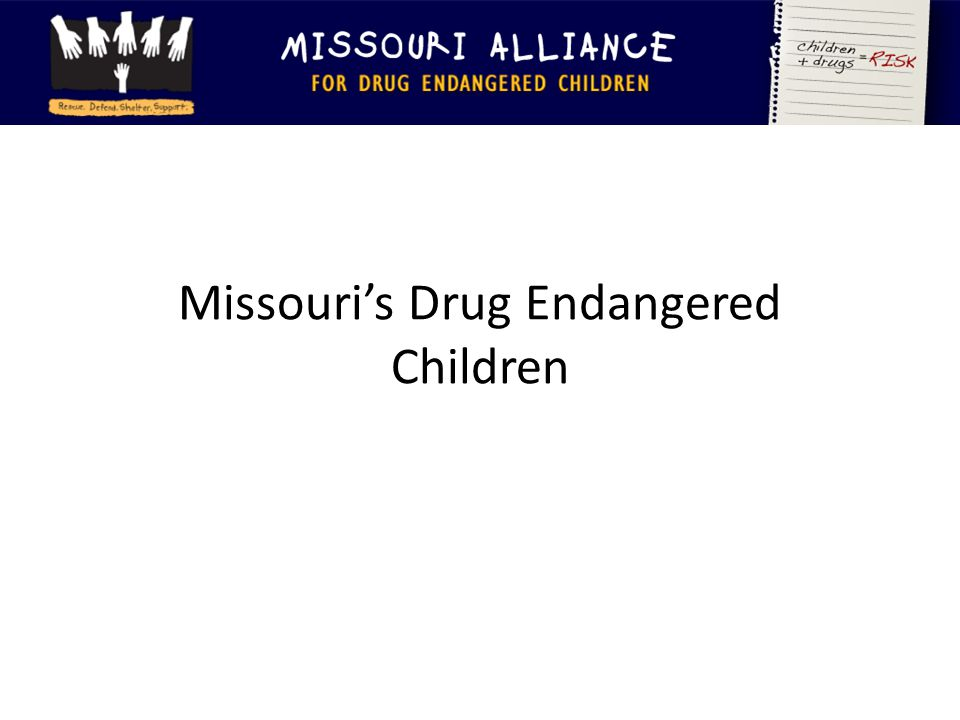 Missouri's Drug Endangered Children