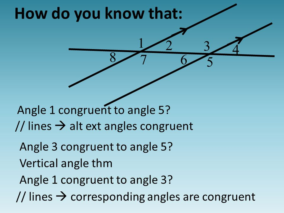 2 3 4 5 1 67 8 How do you know that: // lines  alt ext angles congruent Angle 3 congruent to angle 5.