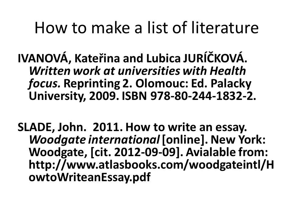 How to make a list of literature IVANOVÁ, Kateřina and Lubica JURÍČKOVÁ.