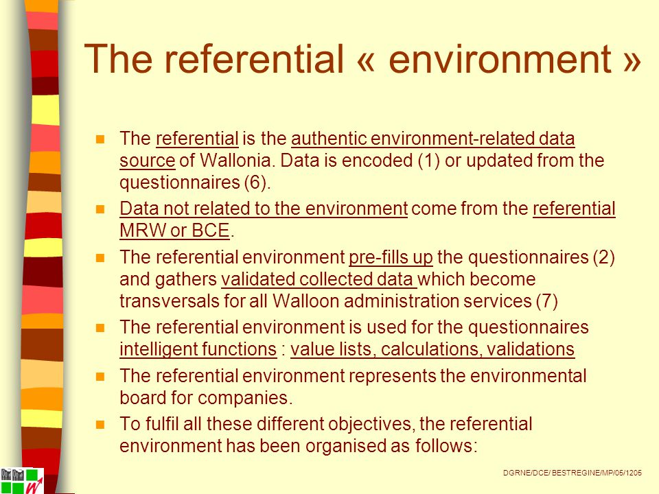 The referential « environment » The referential is the authentic environment-related data source of Wallonia.