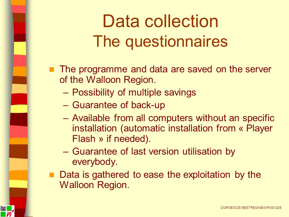 Data collection The questionnaires The programme and data are saved on the server of the Walloon Region.