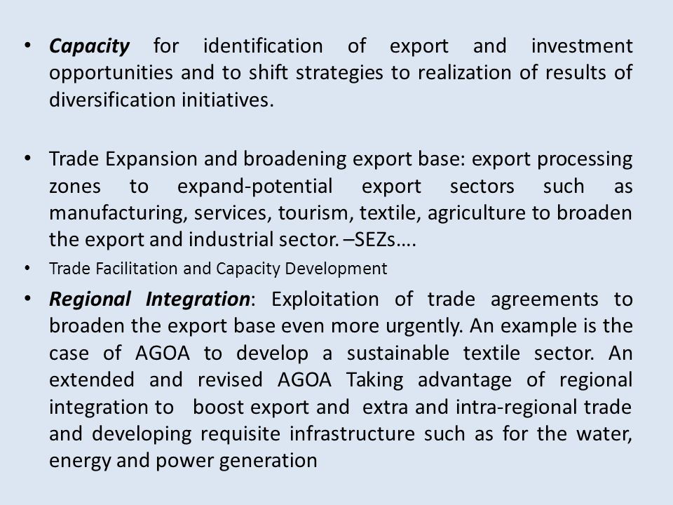 Capacity for identification of export and investment opportunities and to shift strategies to realization of results of diversification initiatives.