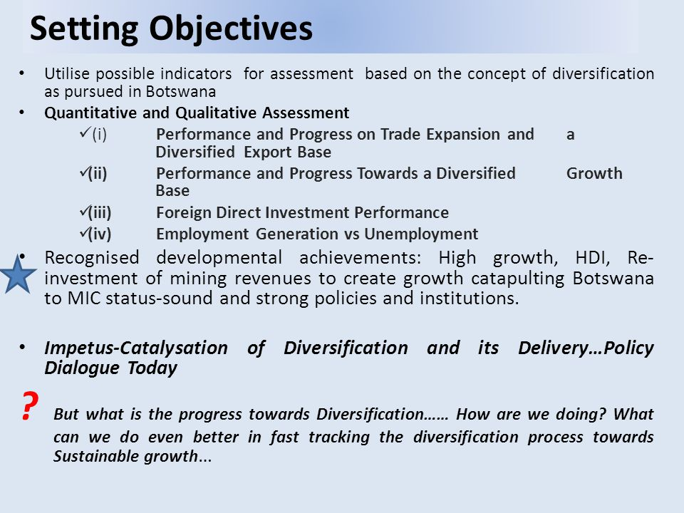 Summary Findings, Challenges and Policy Issues Key Summary Findings  (i) Positives Emerging…Though still Limited Trade and Export Diversity: Positive turnaround for diversification though export and growth diversity still remains limited  (ii)Positives Emerging….Though Still Limited Growth Diversity for Sustainability Assurance: Overall rate of growth decelerating, non-mining growth though picking up remains below that required for sustainable growth  (iii)Emerging Positives…FDI Still Biased Towards Mining raising concerns for Non-Mining Industry Expansion Prospects: Largely biased towards miming and extractive industry  (iv) Decelerating Employment Generation and Absorptive Capacity Raising Concerns for Inclusive Growth and attaining Prosperity for All : Capacity to generate employment by private sector remains low while government capacity for labour absorption is decelerating  (v)Unemployment Dynamics-Rising Youth Unemployment: Unemployment rates quite high and is a major concern among the youth-future inter-generational success  In general..Assessments limited by adequacy of data to track diversification broadly at a more disaggregated level…at Sector /Industry level, More Importantly the Performance of Programmes, Strategies, Initiatives versus realisation of objectives.