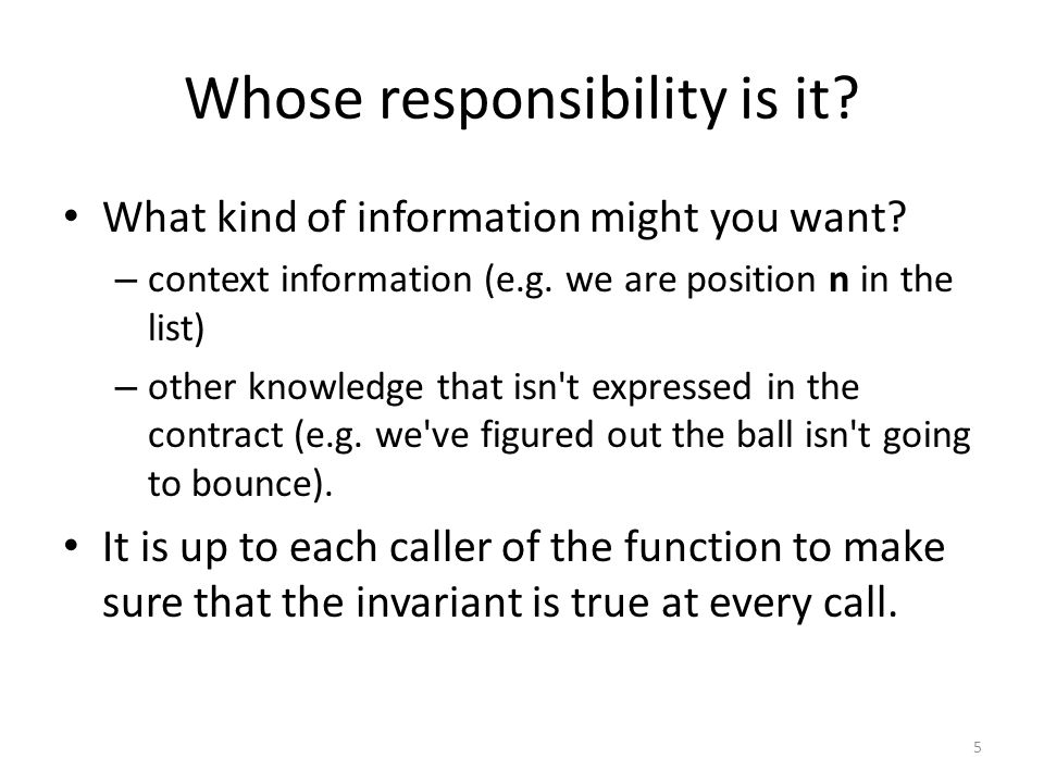 Whose responsibility is it. What kind of information might you want.
