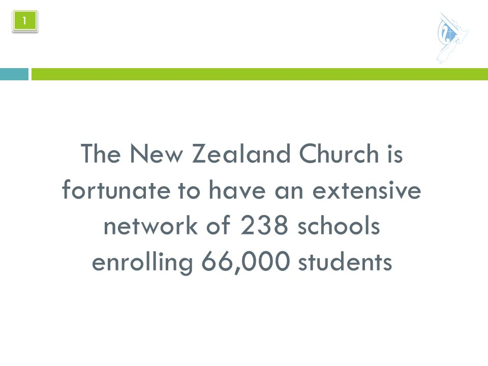 The New Zealand Church is fortunate to have an extensive network of 238 schools enrolling 66,000 students 1 1