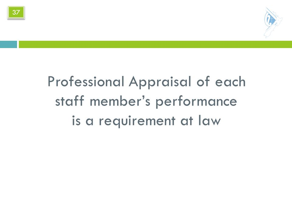 Professional Appraisal of each staff member's performance is a requirement at law 37
