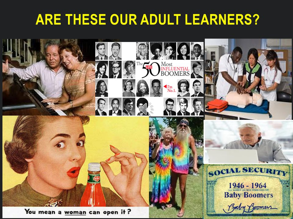 ARE THESE OUR ADULT LEARNERS?
