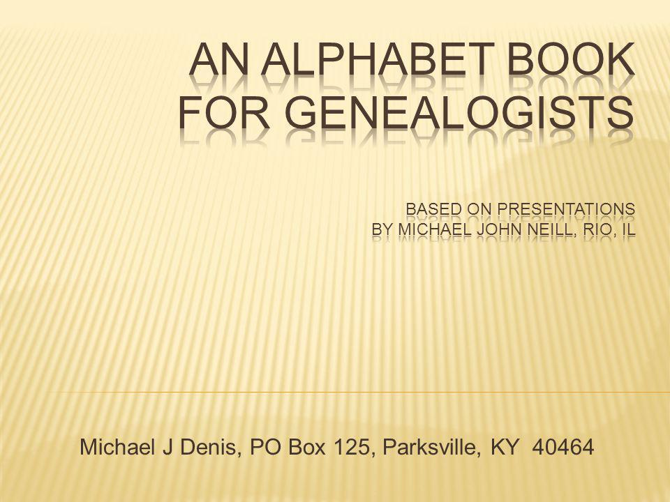 Michael J Denis, PO Box 125, Parksville, KY 40464