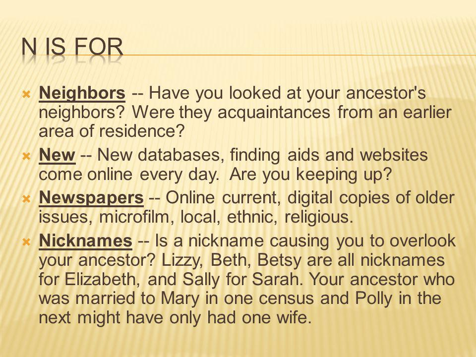  Neighbors -- Have you looked at your ancestor s neighbors.