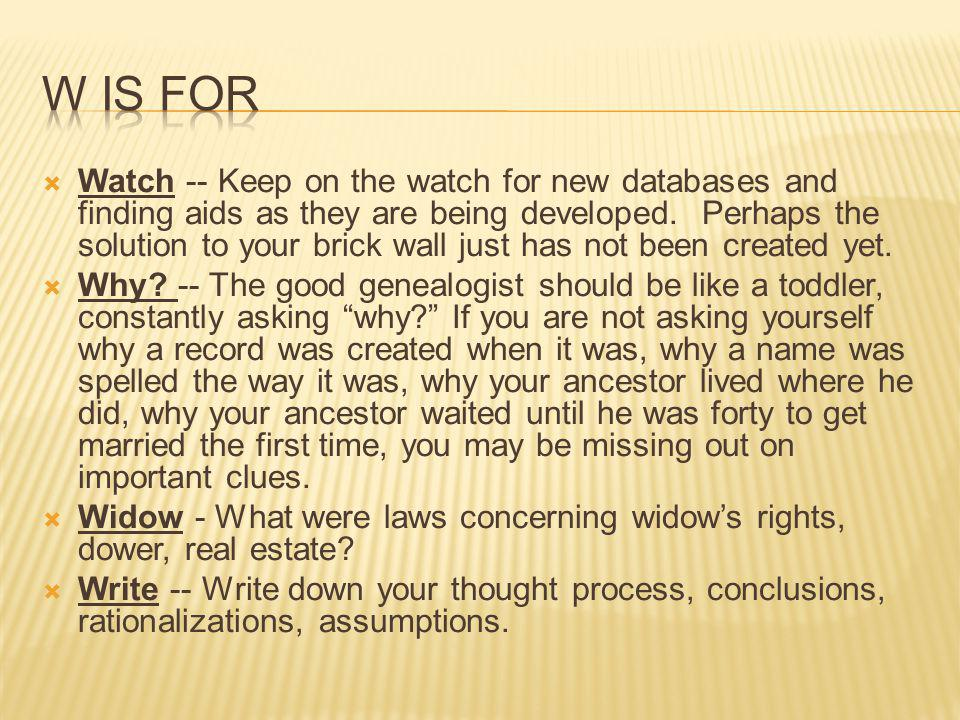  Watch -- Keep on the watch for new databases and finding aids as they are being developed.