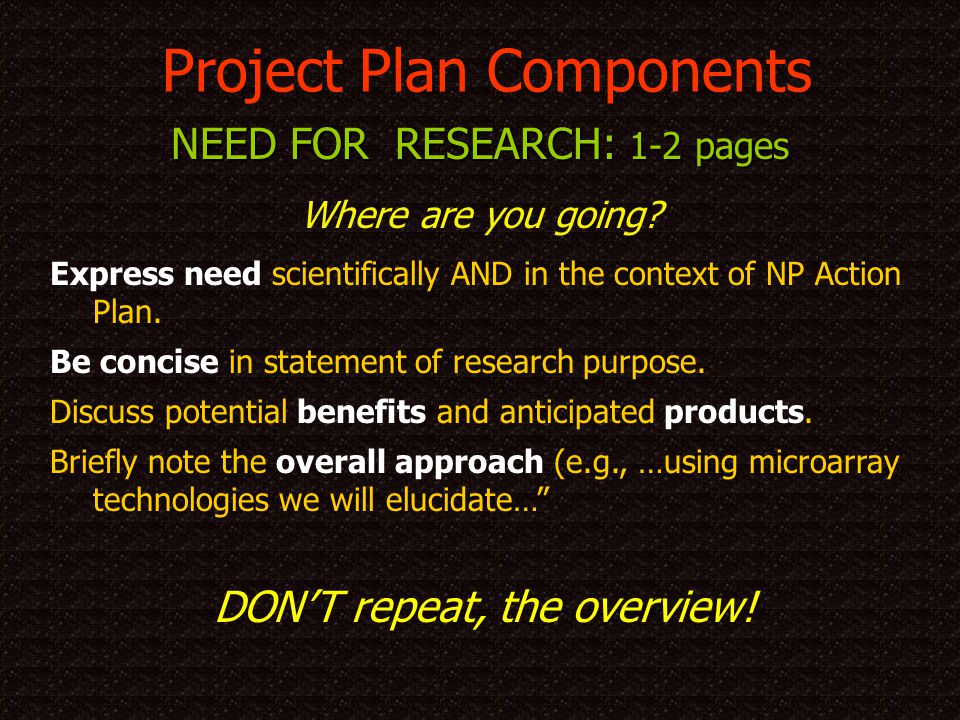 Project Plan Components Express need scientifically AND in the context of NP Action Plan.