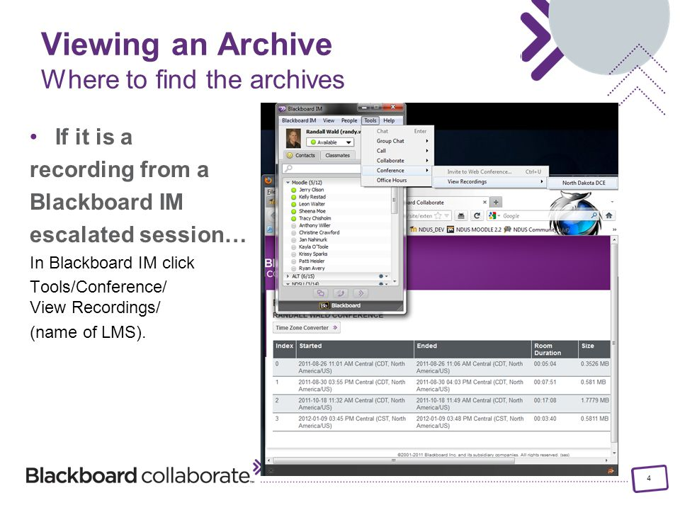 4 If it is a recording from a Blackboard IM escalated session… In Blackboard IM click Tools/Conference/ View Recordings/ (name of LMS).