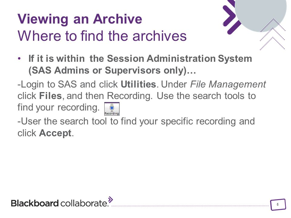 5 If it is within the Session Administration System (SAS Admins or Supervisors only)… -Login to SAS and click Utilities.
