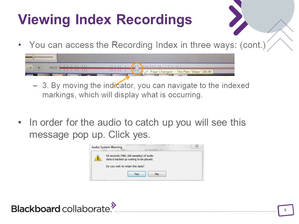 9 You can access the Recording Index in three ways: (cont.) –3.