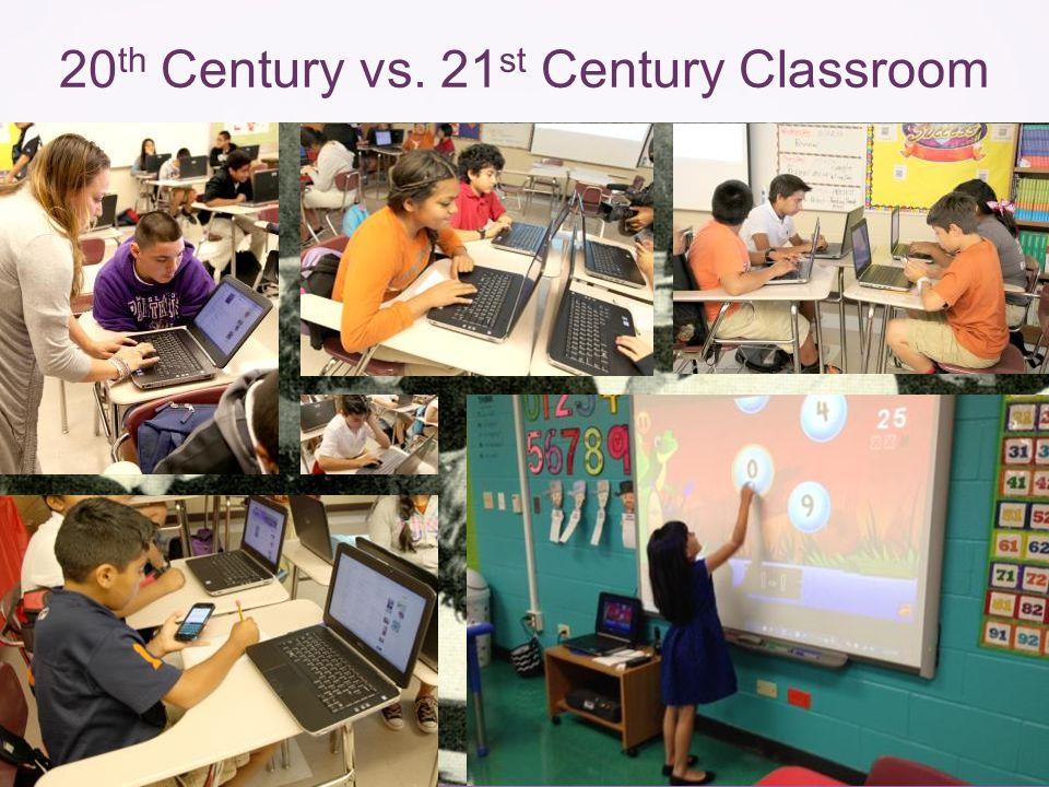 20 th Century vs. 21 st Century Classroom