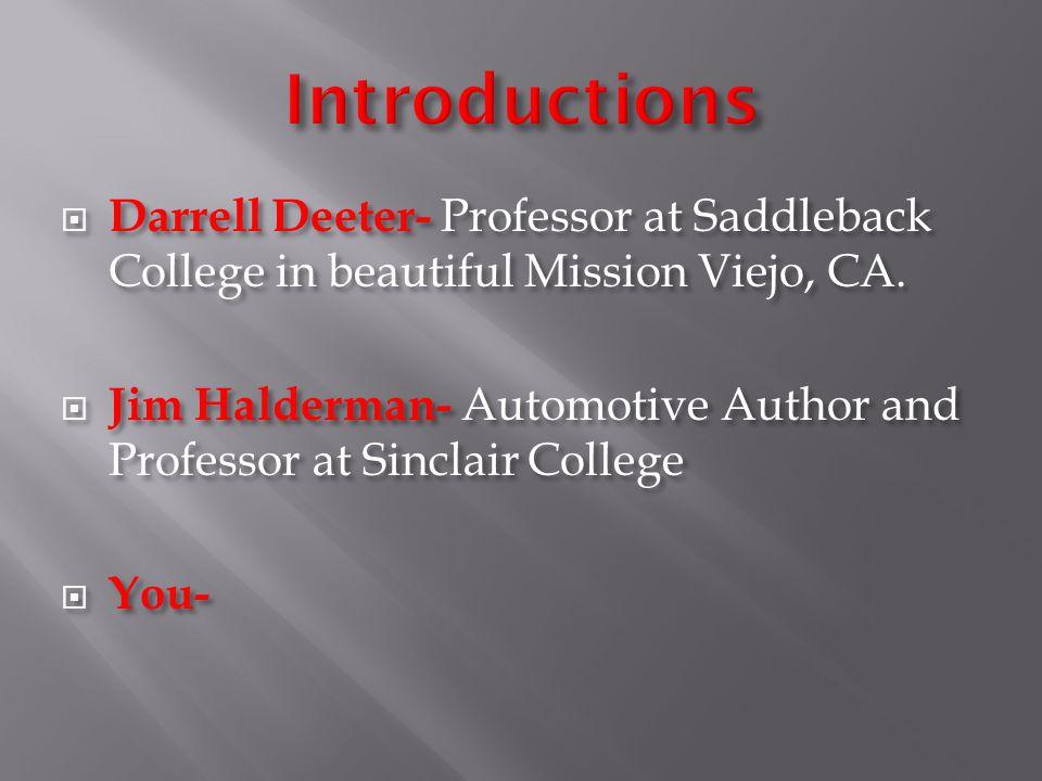  Darrell Deeter- Professor at Saddleback College in beautiful Mission Viejo, CA.