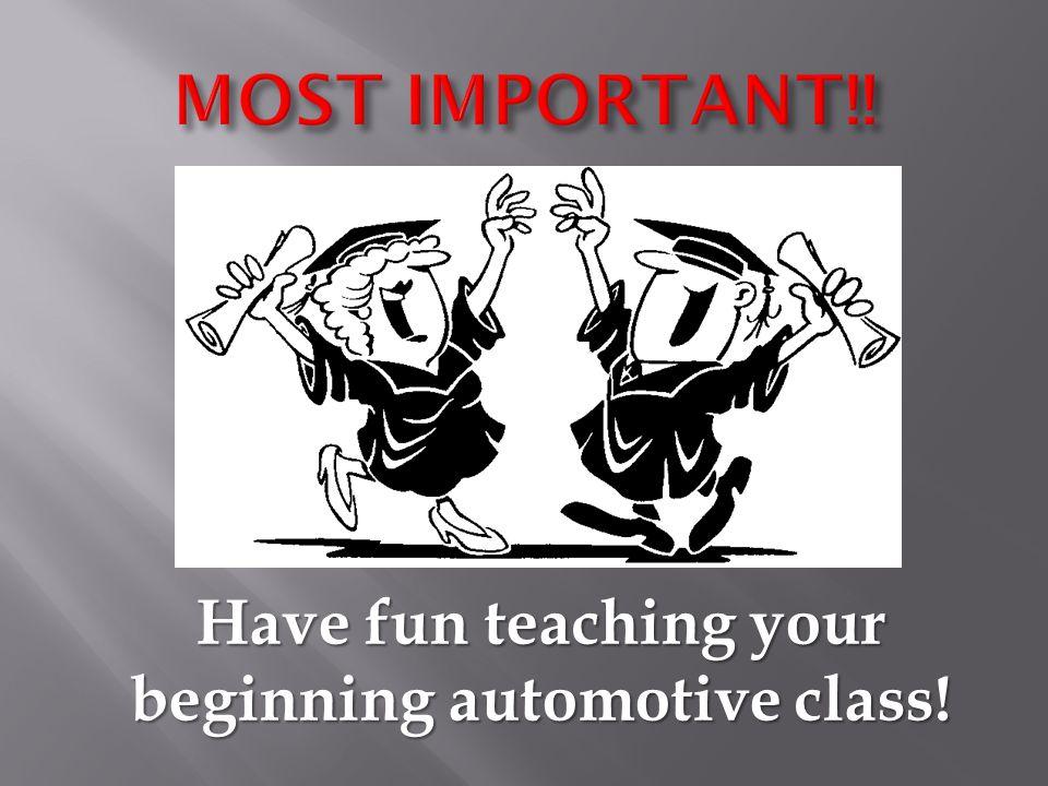 Have fun teaching your beginning automotive class!