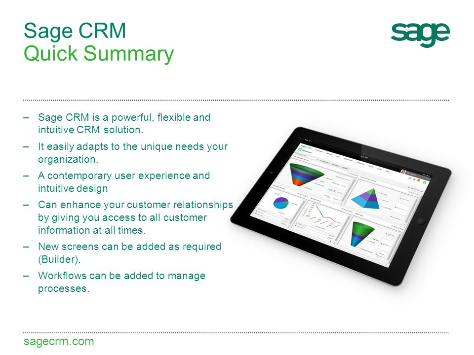 sagecrm.com Sage CRM Quick Summary –Sage CRM is a powerful, flexible and intuitive CRM solution.