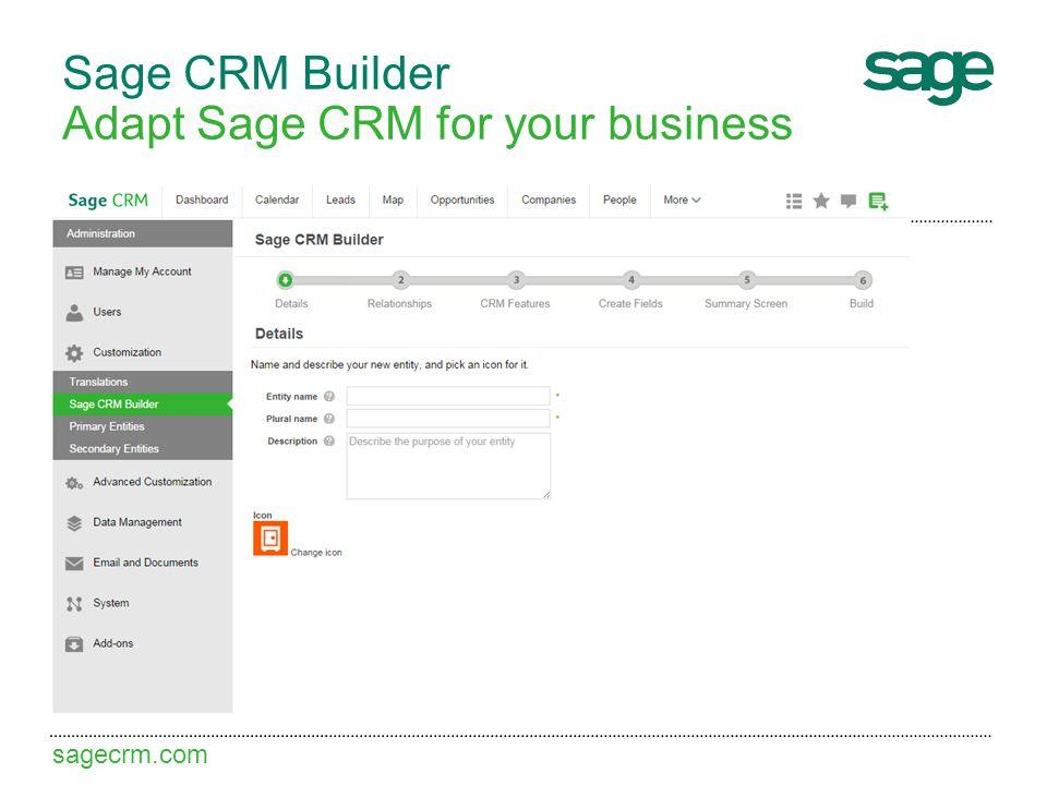 sagecrm.com Sage CRM Builder Adapt Sage CRM for your business