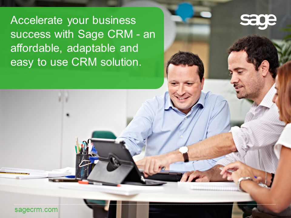 sagecrm.com Accelerate your business success with Sage CRM - an affordable, adaptable and easy to use CRM solution.