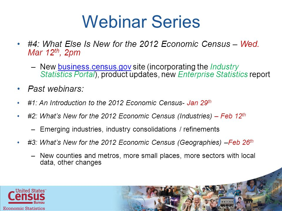 Webinar Series #4: What Else Is New for the 2012 Economic Census – Wed.
