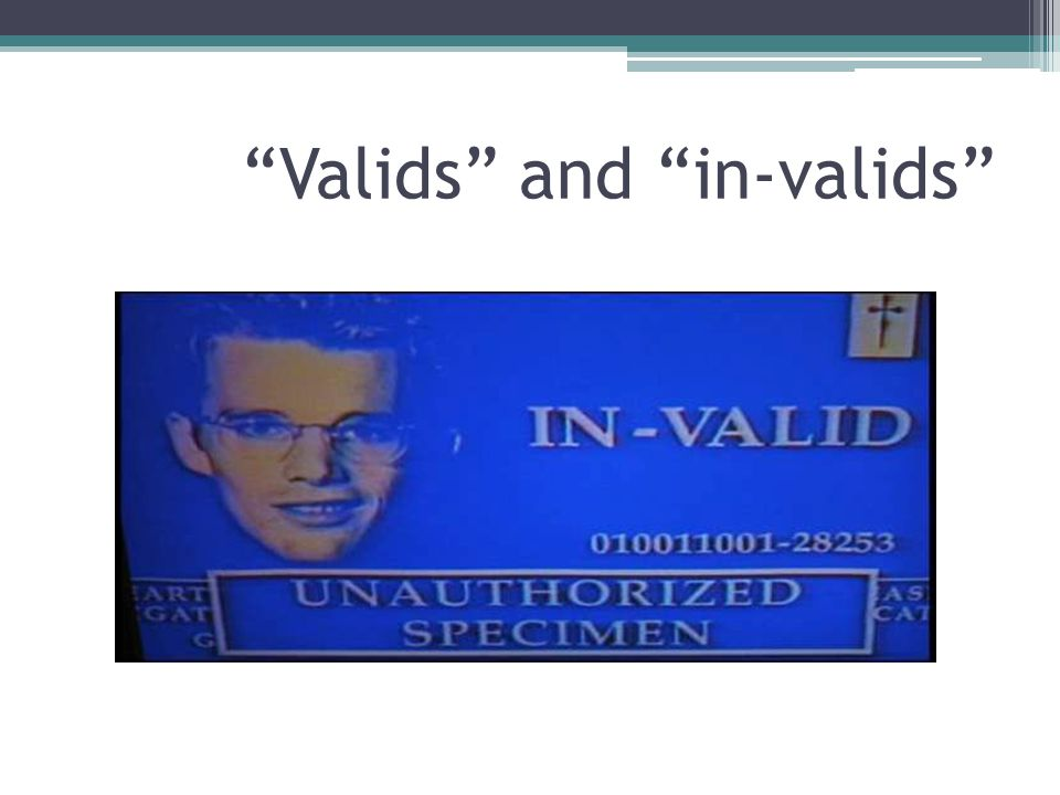 Valids and in-valids