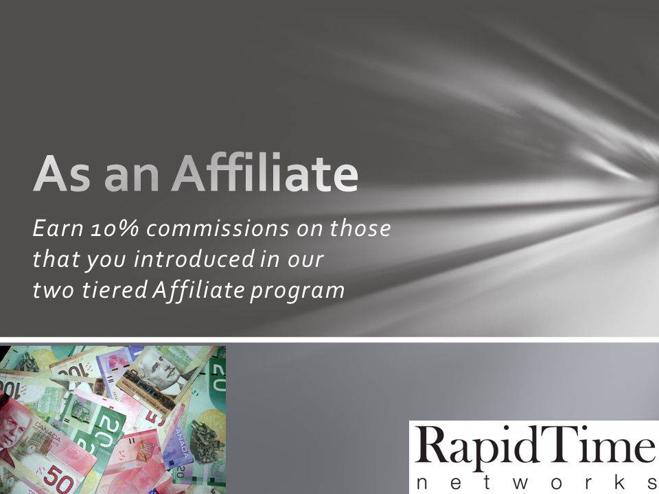 Earn 10% commissions on those that you introduced in our two tiered Affiliate program