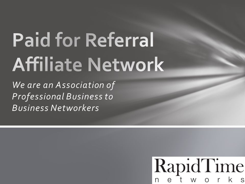 We are an Association of Professional Business to Business Networkers