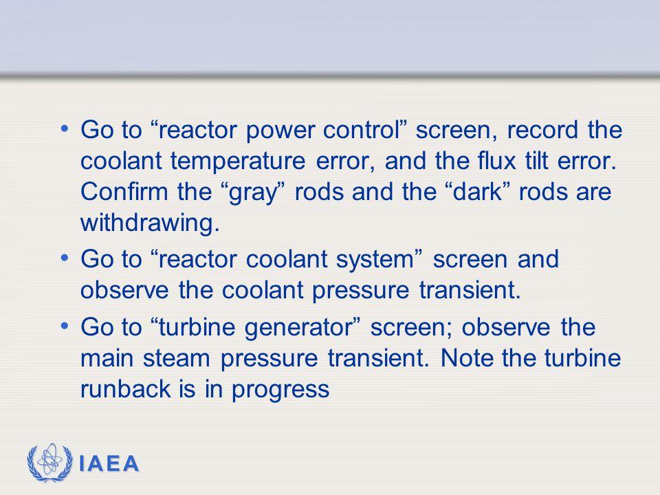 IAEA Go to reactor power control screen, record the coolant temperature error, and the flux tilt error.
