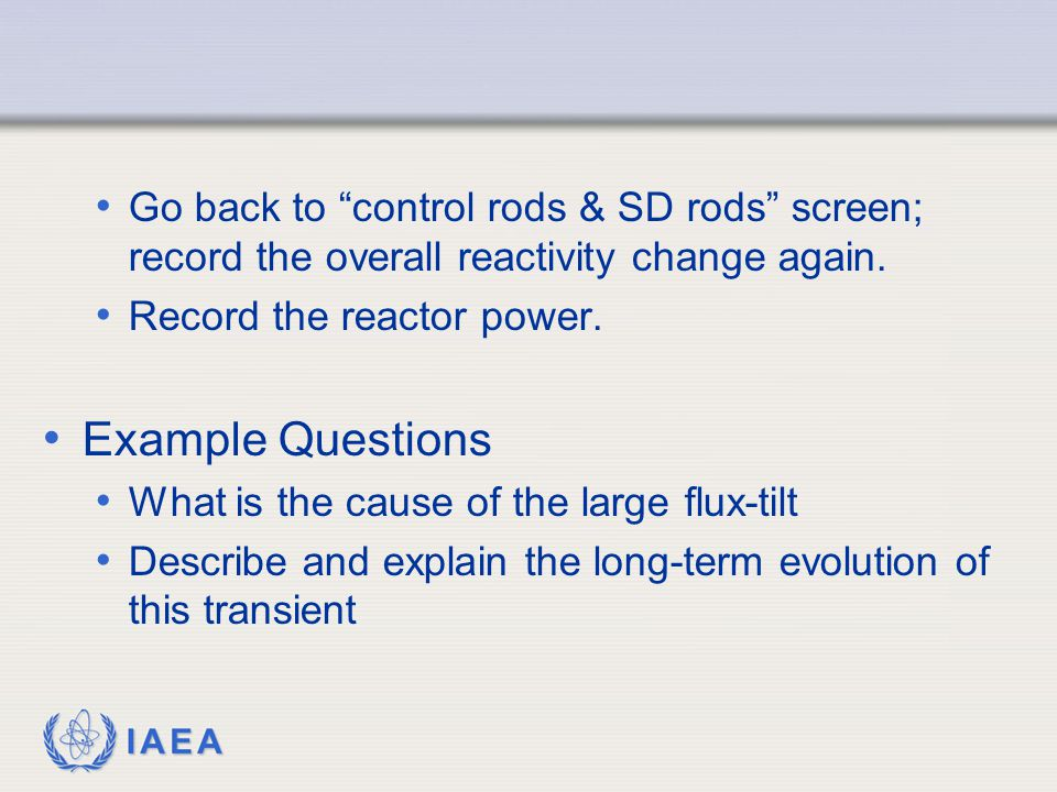 IAEA Go back to control rods & SD rods screen; record the overall reactivity change again.