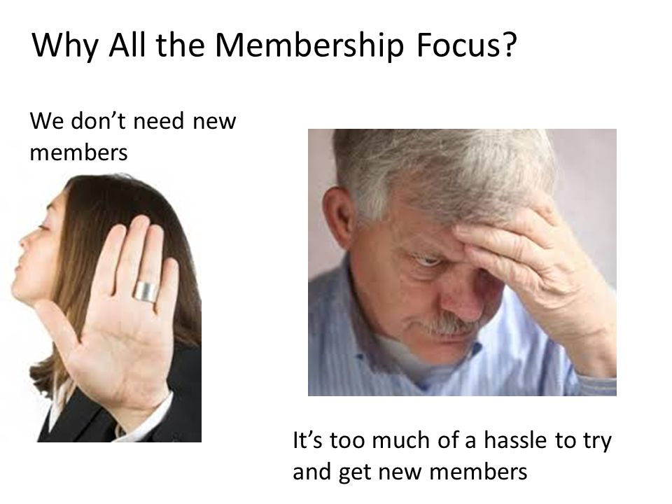 Why All the Membership Focus.