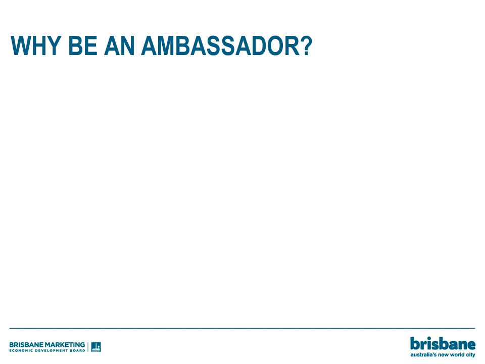 WHY BE AN AMBASSADOR