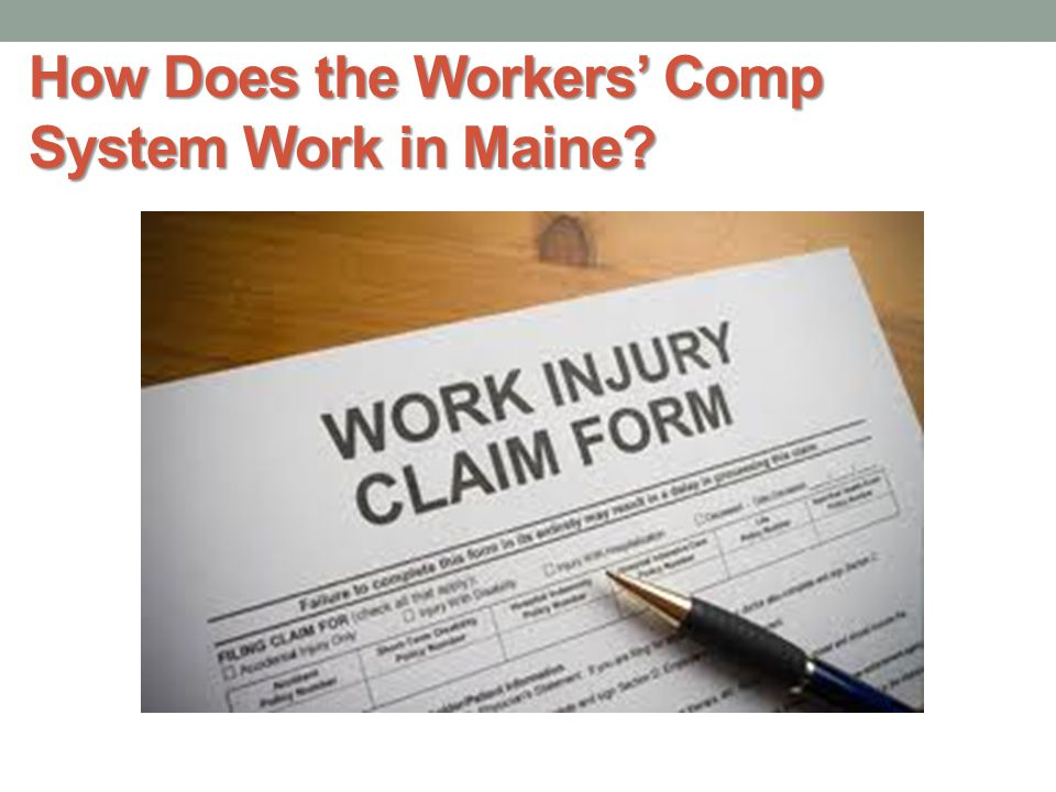 How Does the Workers' Comp System Work in Maine