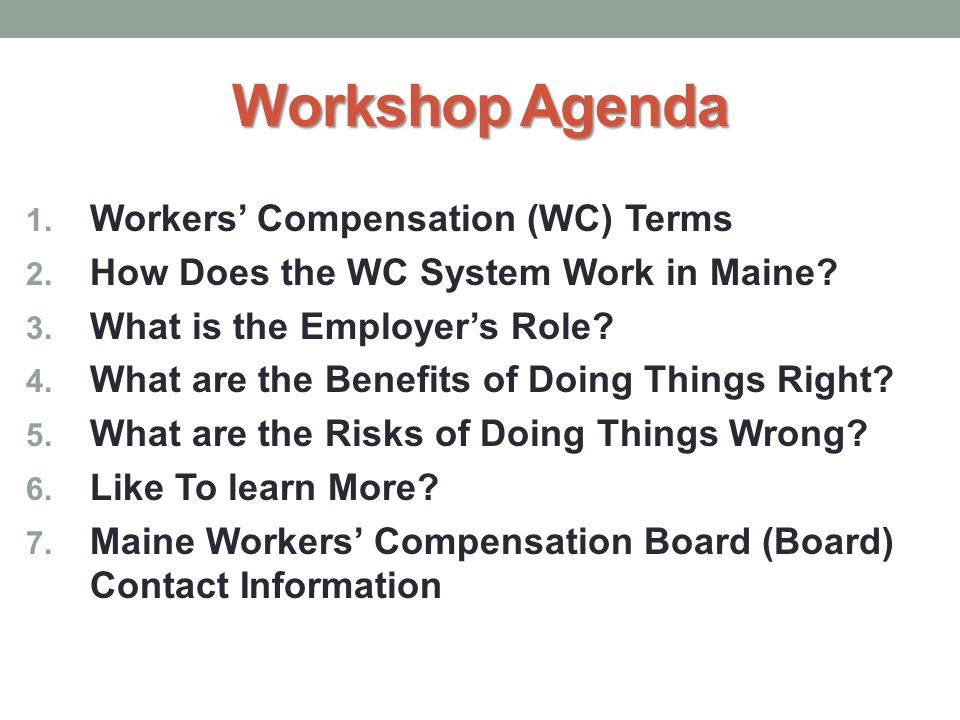 Workshop Agenda 1. Workers' Compensation (WC) Terms 2.