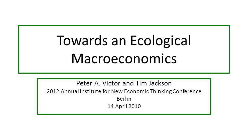 Towards an Ecological Macroeconomics Peter A.