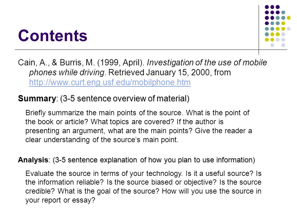Contents Cain, A., & Burris, M. (1999, April). Investigation of the use of mobile phones while driving. Retrieved January 15, 2000, from http://www.cu