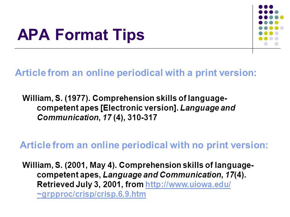 APA Format Tips Cain, A., & Burris, M.(1999, April).