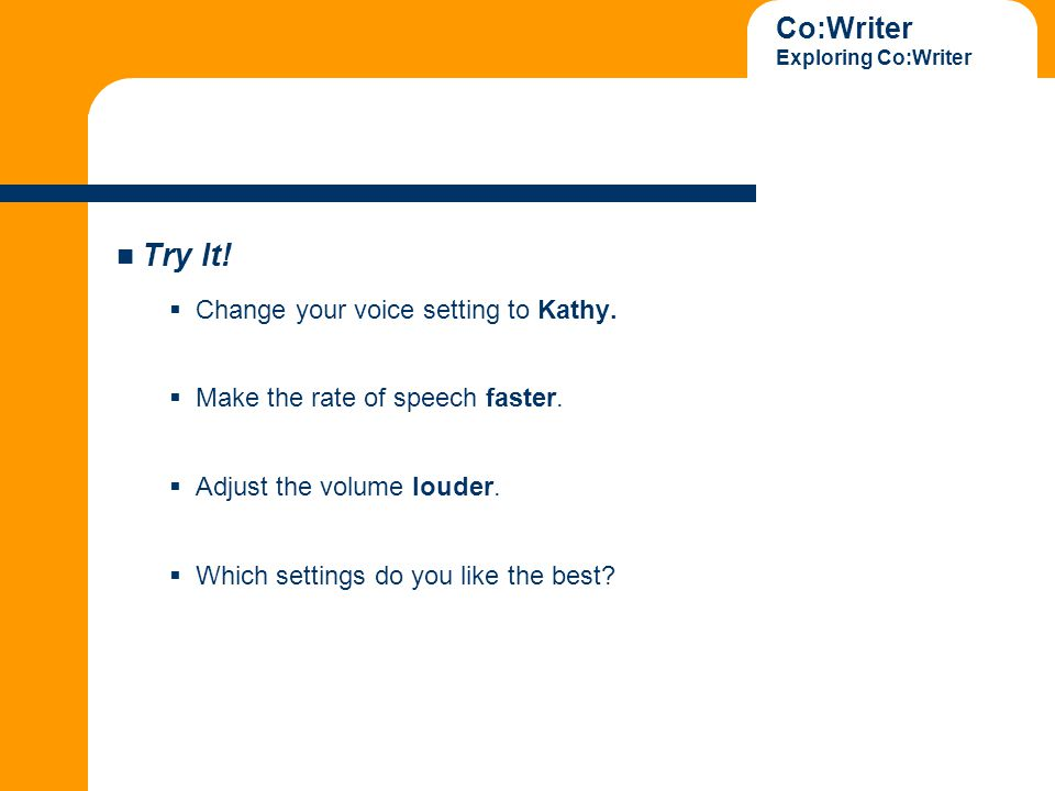 Co:Writer Exploring Co:Writer Try It.  Change your voice setting to Kathy.