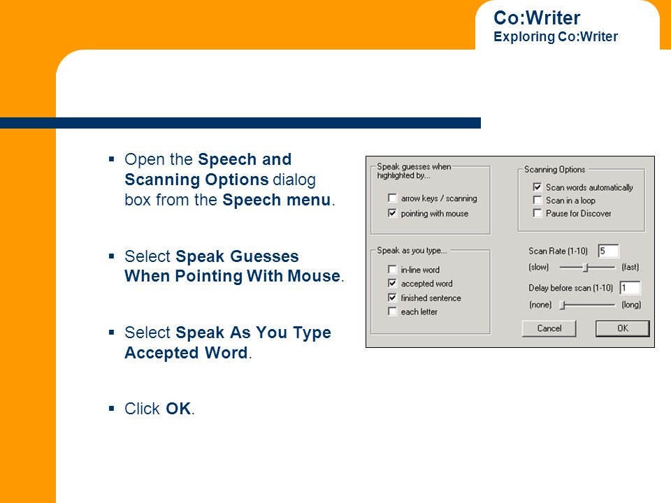 Co:Writer Exploring Co:Writer  Open the Speech and Scanning Options dialog box from the Speech menu.