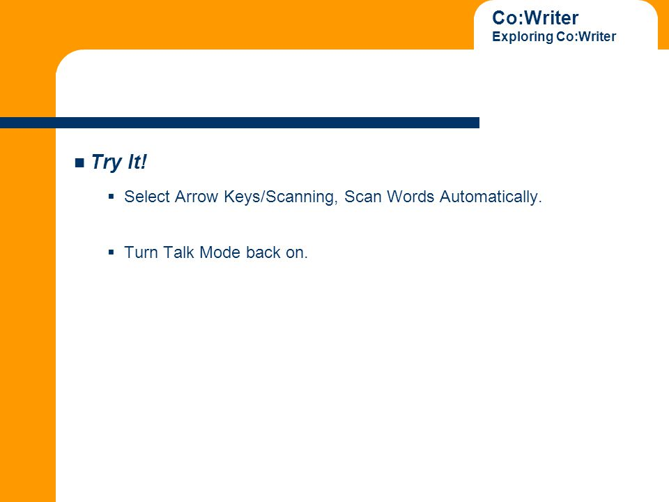 Co:Writer Exploring Co:Writer Try It.  Select Arrow Keys/Scanning, Scan Words Automatically.