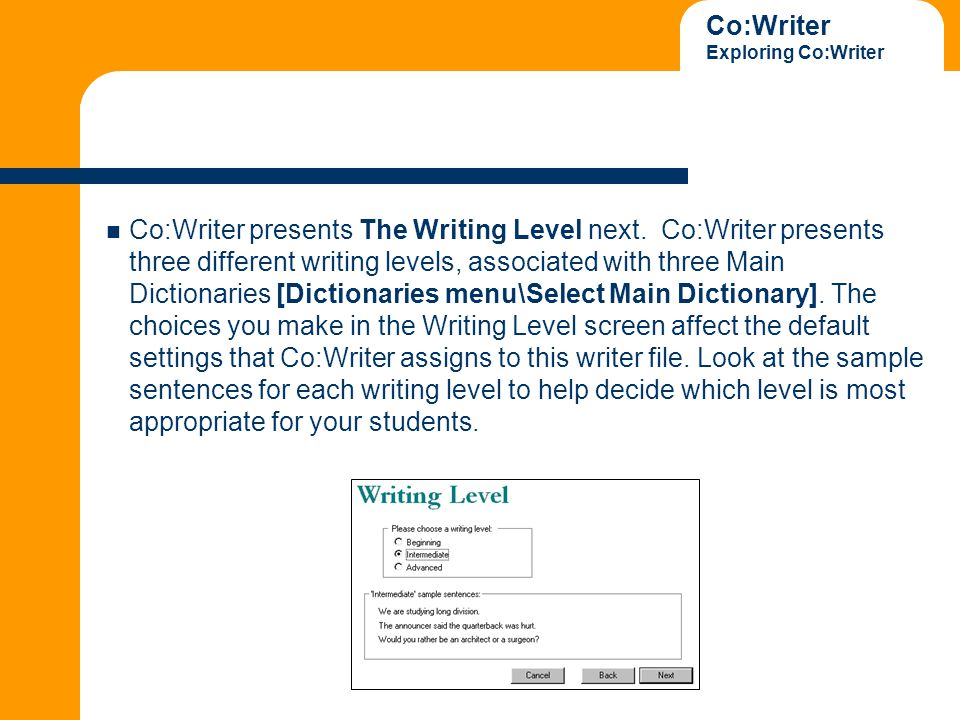 Co:Writer Exploring Co:Writer Co:Writer presents The Writing Level next.