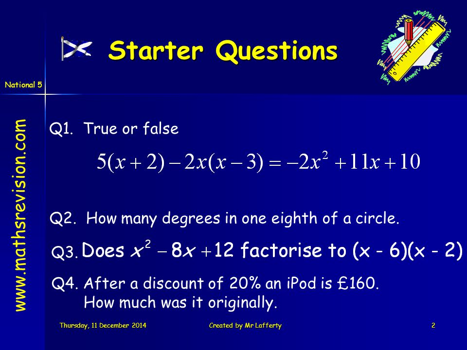 National 5 Thursday, 11 December 2014Thursday, 11 December 2014Thursday, 11 December 2014Thursday, 11 December 2014Created by Mr Lafferty3 www.mathsrevision.com We are learning to identify isosceles triangles within a circle.